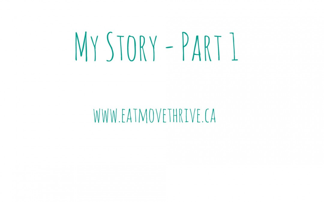 My Story – Part 1