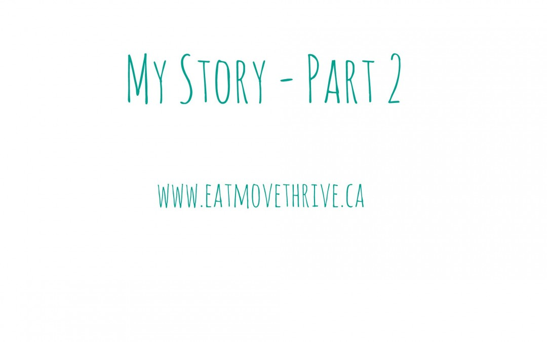 My Story – Part 2