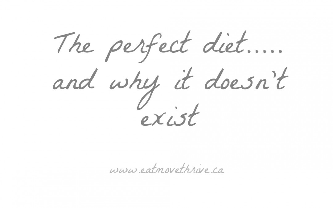The Perfect Diet….And Why It Doesn't Exist