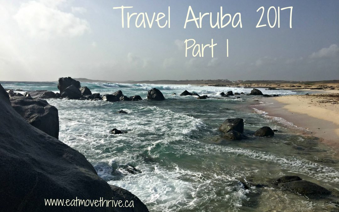 Travel Aruba 2017 – Part 1